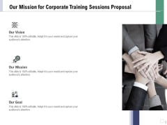Staff Engagement Training And Development Our Mission For Corporate Training Sessions Proposal Microsoft PDF