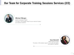 Staff Engagement Training And Development Proposal Our Team For Corporate Training Sessions Services Diagrams PDF