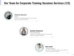 Staff Engagement Training And Development Proposal Our Team For Corporate Training Sessions Services Teamwork Pictures PDF