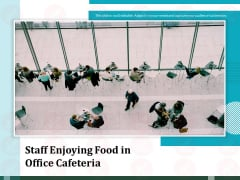 Staff Enjoying Food In Office Cafeteria Ppt PowerPoint Presentation Ideas Guidelines PDF