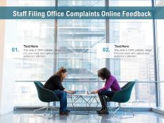 Staff Filing Office Complaints Online Feedback Ppt PowerPoint Presentation Gallery Portrait PDF
