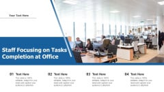 Staff Focusing On Tasks Completion At Office Ppt Layouts Designs Download PDF