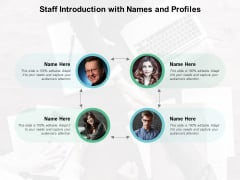 Staff Introduction With Names And Profiles Ppt Powerpoint Presentation Slides Deck