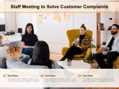 Staff Meeting To Solve Customer Complaints Ppt PowerPoint Presentation File Slides PDF