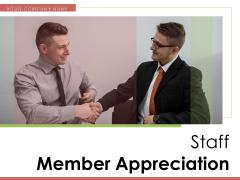 Staff Member Appreciation Employee Performance Financial Ppt PowerPoint Presentation Complete Deck