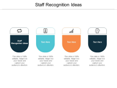 Staff Recognition Ideas Ppt PowerPoint Presentation Pictures Objects Cpb