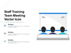 Staff Training Team Meeting Vector Icon Ppt PowerPoint Presentation Model Layout PDF