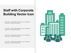 Staff With Corporate Building Vector Icon Ppt Powerpoint Presentation Inspiration Structure