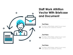 Staff Work Attrition Vector With Briefcase And Document Ppt PowerPoint Presentation Inspiration Samples PDF