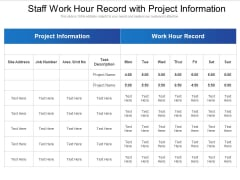 Staff Work Hour Record With Project Information Ppt PowerPoint Presentation Show Slide Download PDF