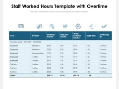Staff Worked Hours Template With Overtime Ppt PowerPoint Presentation Gallery Model PDF