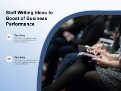 Staff Writing Ideas To Boost Of Business Performance Ppt PowerPoint Presentation Ideas Introduction PDF