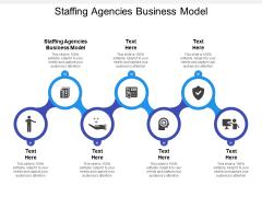 Staffing Agencies Business Model Ppt PowerPoint Presentation Inspiration Smartart Cpb Pdf