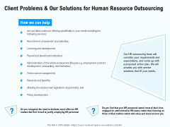 Staffing Offshoring Proposal Client Problems And Our Solutions For Human Resource Outsourcing Ppt Layouts Design Ideas PDF
