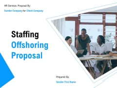 Staffing Offshoring Proposal Ppt PowerPoint Presentation Complete Deck With Slides