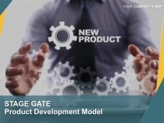 Stage Gate Product Development Model Ppt PowerPoint Presentation Complete Deck With Slides