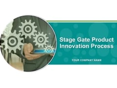 Stage Gate Product Innovation Process PowerPoint Presentation Complete Deck With Slides