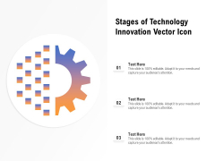 Stages Of Technology Innovation Vector Icon Ppt PowerPoint Presentation Icon Ideas PDF