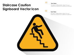 Staircase Caution Signboard Vector Icon Ppt PowerPoint Presentation Infographics Picture PDF