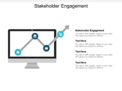 Stakeholder Engagement Ppt PowerPoint Presentation Infographics Maker Cpb