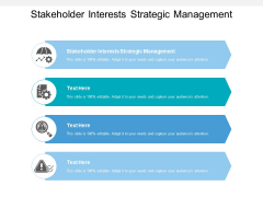 Stakeholder Interests Strategic Management Ppt PowerPoint Presentation Show Graphics Download Cpb
