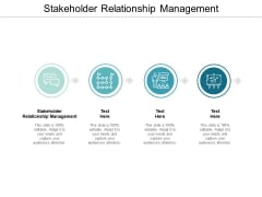 Stakeholder Relationship Management Ppt Powerpoint Presentation Outline Maker Cpb