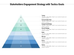 Stakeholders Engagement Strategy With Tactics Goals Ppt PowerPoint Presentation Inspiration Show