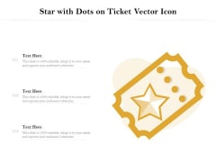 Star With Dots On Ticket Vector Icon Ppt PowerPoint Presentation Gallery Templates PDF