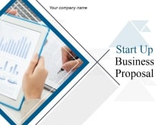 Start Up Business Proposal Ppt PowerPoint Presentation Complete Deck With Slides