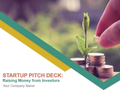 Startup Pitch Deck Raising Money From Investors Ppt Design