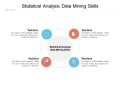 Statistical Analysis Data Mining Skills Ppt PowerPoint Presentation Slides Grid Cpb