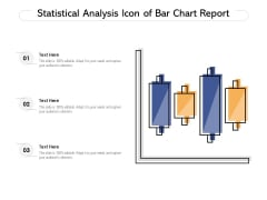 Statistical Analysis Icon Of Bar Chart Report Ppt PowerPoint Presentation Gallery Design Ideas PDF