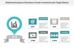 Statistical Analysis Of Business Growth Investment And Target Market Ppt PowerPoint Presentation Infographics Professional
