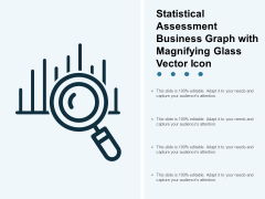 Statistical Assessment Business Graph With Magnifying Glass Vector Icon Ppt Powerpoint Presentation Styles