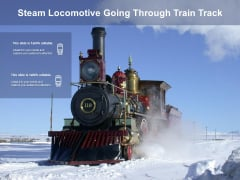Steam Locomotive Going Through Train Track Ppt PowerPoint Presentation File Shapes PDF