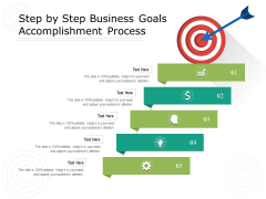 Step By Step Business Goals Accomplishment Process Ppt PowerPoint Presentation Gallery Brochure PDF