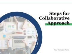 Steps For Collaborative Approach Puzzle Management Ppt PowerPoint Presentation Complete Deck