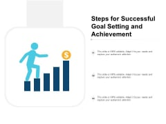 Steps For Successful Goal Setting And Achievement Ppt PowerPoint Presentation Icon Visual Aids