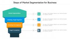 Steps Of Market Segmentation For Business Ppt Show Slide PDF