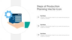 Steps Of Production Planning Vector Icon Ppt Gallery Summary PDF