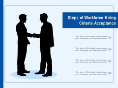 Steps Of Workforce Hiring Criteria Acceptance Ppt PowerPoint Presentation File Rules PDF