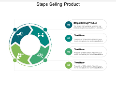 Steps Selling Product Ppt PowerPoint Presentation Infographics Deck Cpb