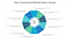 Steps To Design Business Marketing Strategy In Decagon Ppt PowerPoint Presentation Gallery Gridlines PDF