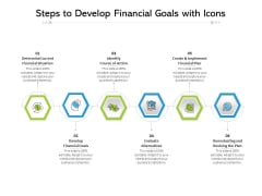 Steps To Develop Financial Goals With Icons Ppt PowerPoint Presentation Gallery Display PDF