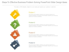 Steps To Effective Business Problem Solving Powerpoint Slide Design Ideas