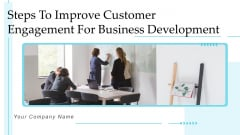Steps To Improve Customer Engagement For Business Development Structure PDF