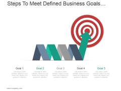 Steps To Meet Defined Business Goals Ppt PowerPoint Presentation Background Images