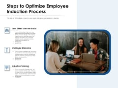 Steps To Optimize Employee Induction Process Ppt PowerPoint Presentation Icon Diagrams PDF