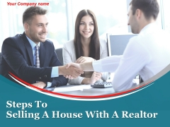Steps To Selling A House With A Realtor Ppt PowerPoint Presentation Complete Deck With Slides