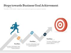 Steps Towards Business Goal Achievement Ppt PowerPoint Presentation File Examples